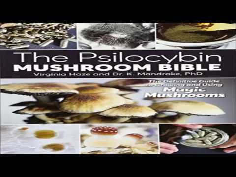 The Psilocybin Mushroom Bible The Definitive Guide to Growing and Using Magic Mushrooms