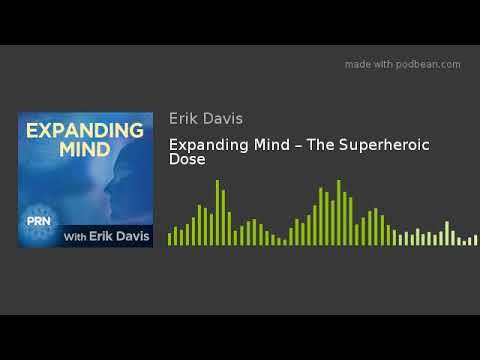 Expanding Mind – The Superheroic Dose