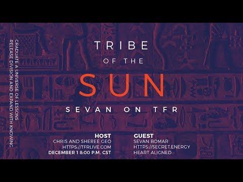 TRIBE OF THE SUN – RESURRECTION TECHNOLOGIES – SEVAN ON TFR – DECEMBER 1 2018