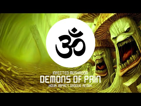 Infected Mushroom – Demons Of Pain (Kova, Impact Groove Remix)